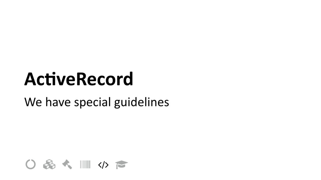 """Ac=veRecord We have special guidelines ! """" # $ ..."""