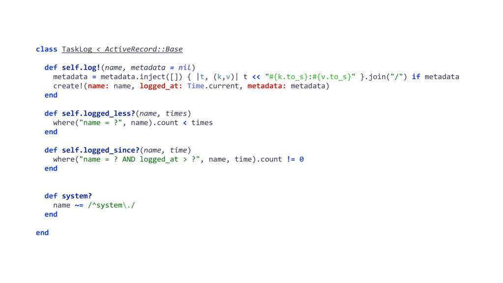 class TaskLog < ActiveRecord::Base def self.log...