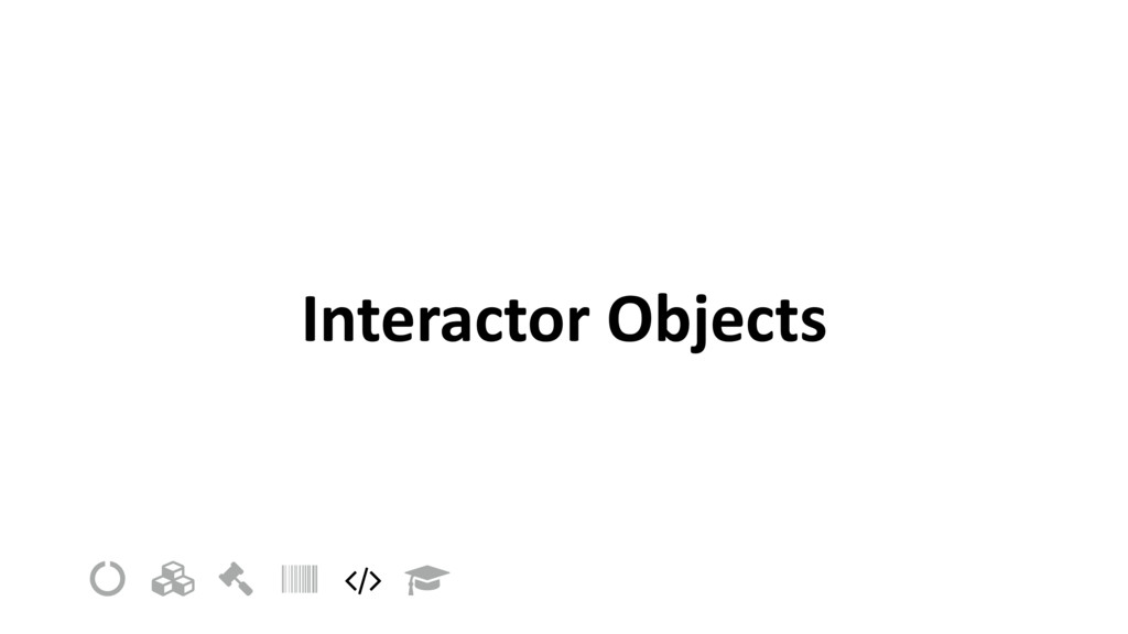 "Interactor Objects ! "" # $ % &"