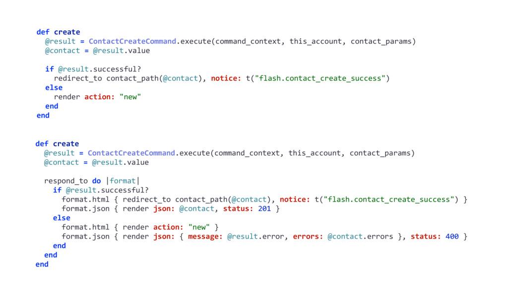 def create @result = ContactCreateCommand.execu...