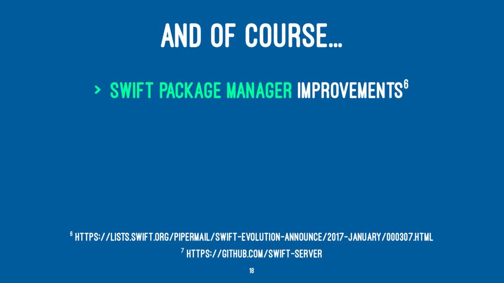 AND OF COURSE... > Swift Package Manager improv...