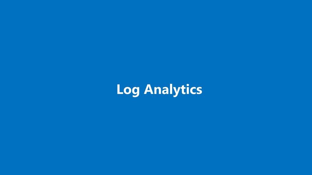 Log Analytics