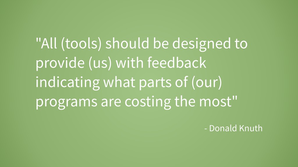 """All (tools) should be designed to provide (us)..."