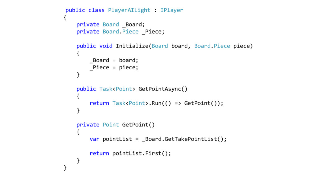 public class PlayerAILight : IPlayer { private ...