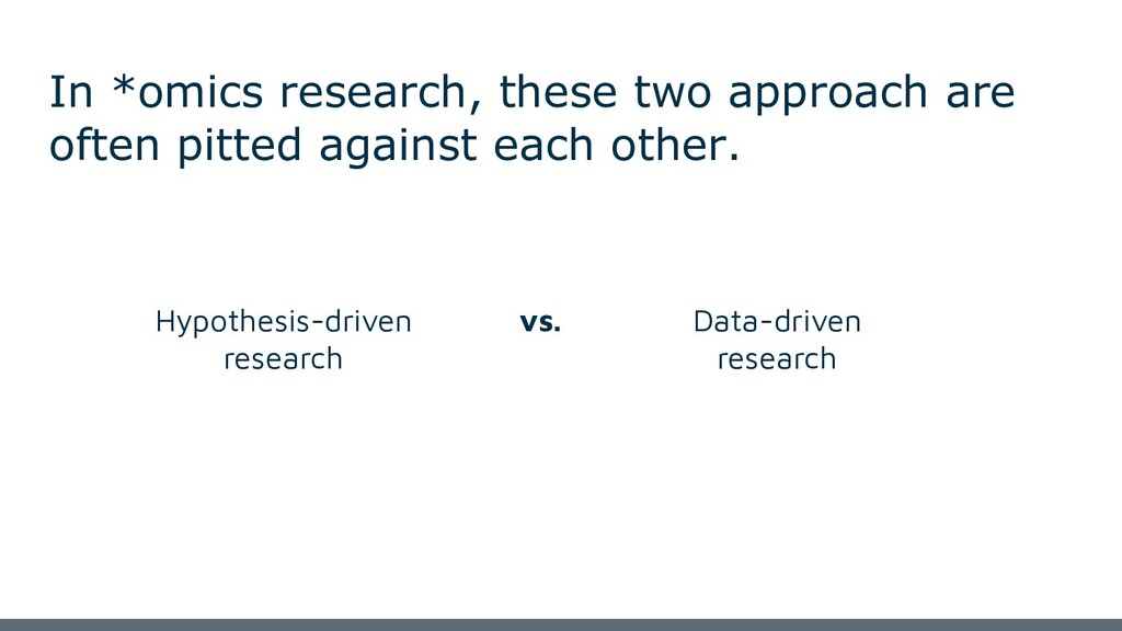 In *omics research, these two approach are ofte...