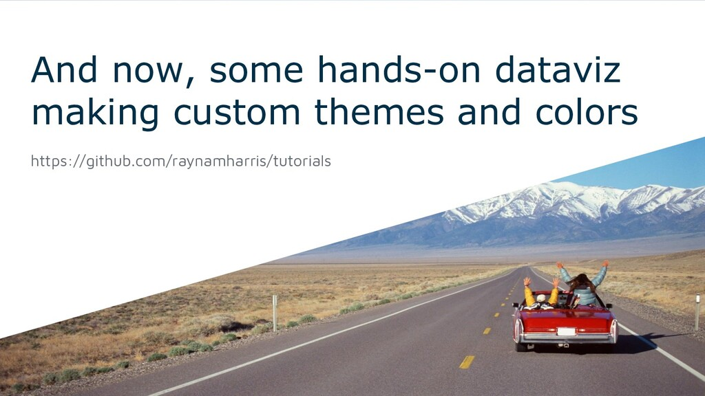 And now, some hands-on dataviz making custom th...