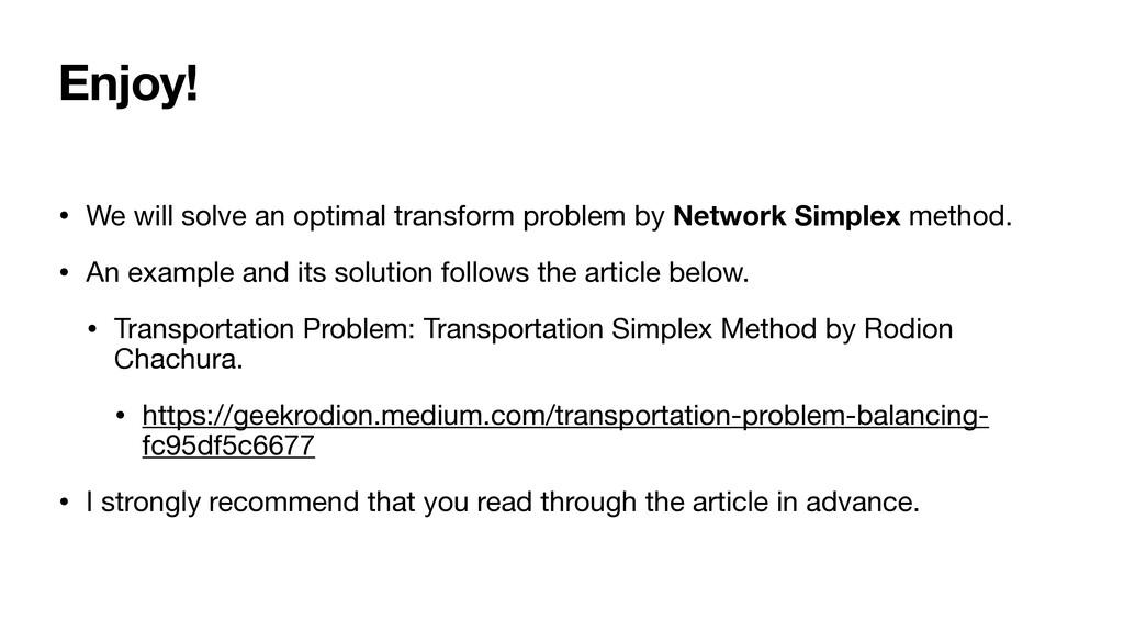 Enjoy! • We will solve an optimal transform pro...