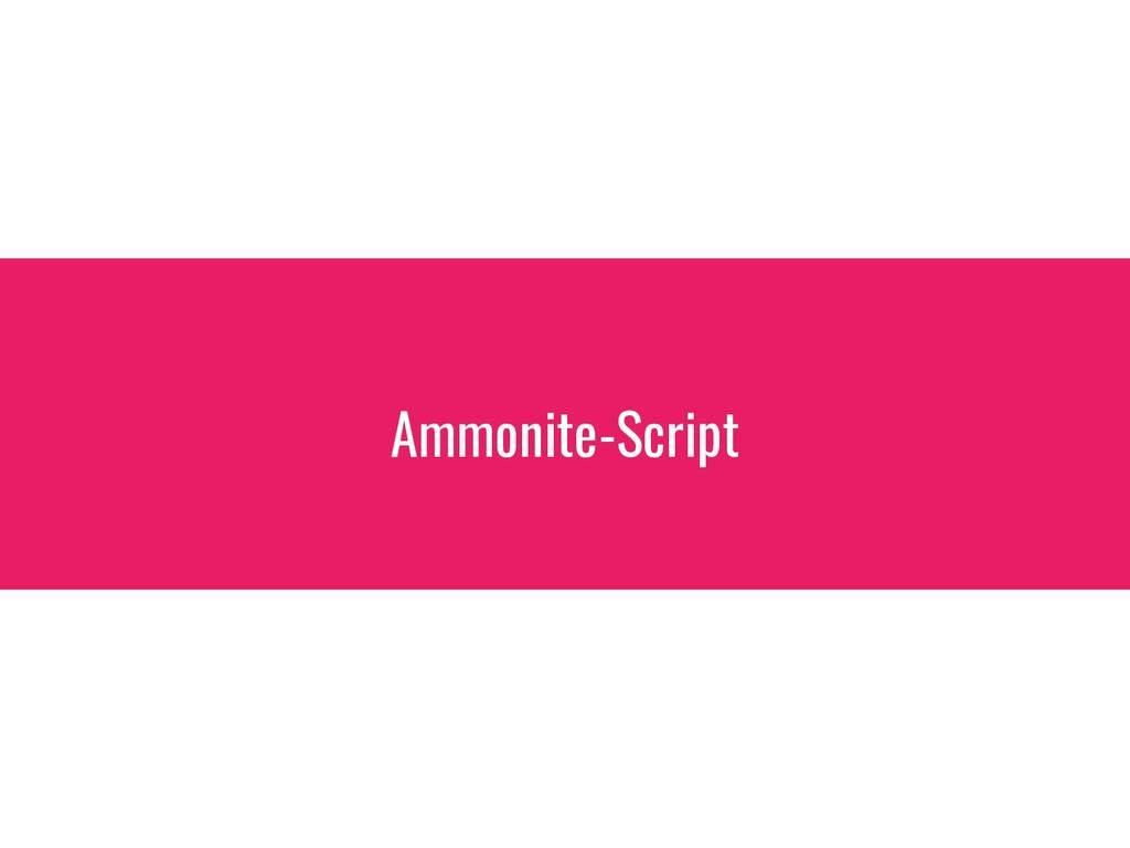 Ammonite-Script