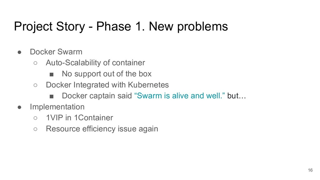 Project Story - Phase 1. New problems 16 ● Dock...