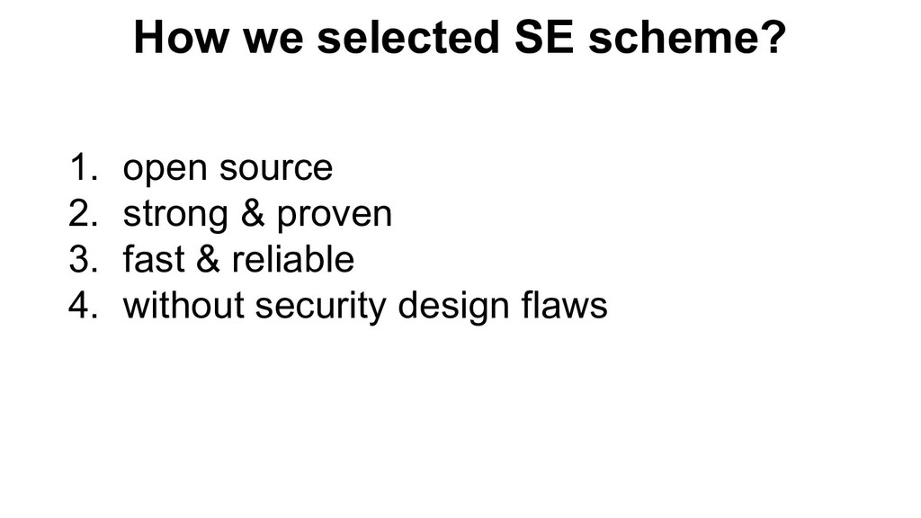 1. open source 2. strong & proven 3. fast & rel...