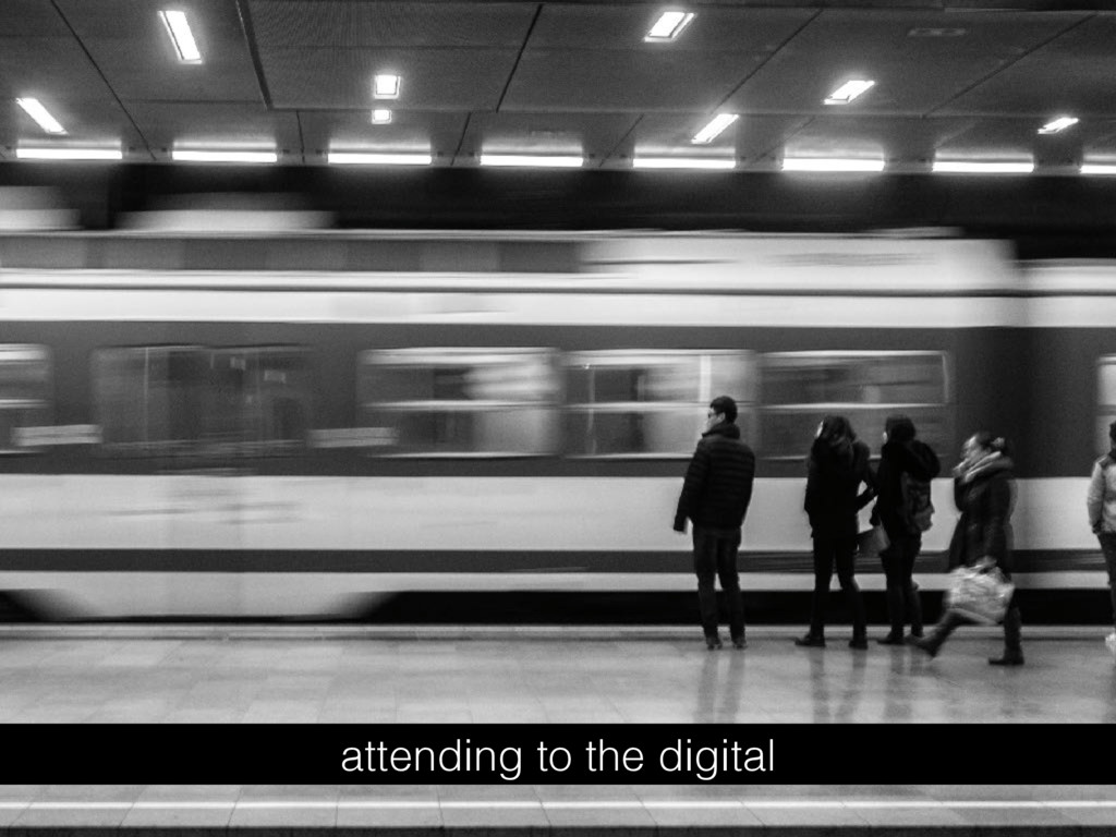 attending to the digital