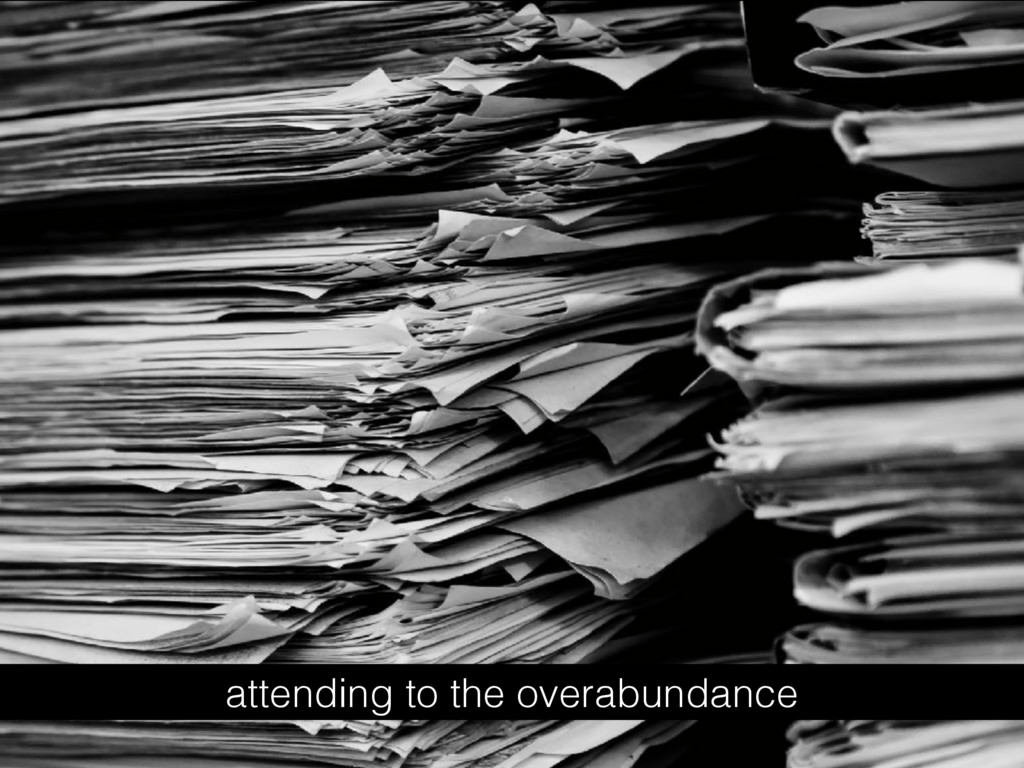 attending to the overabundance