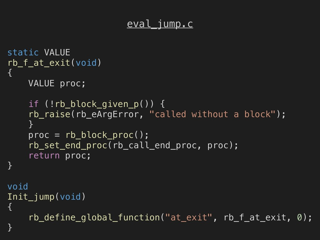 eval_jump.c static VALUE rb_f_at_exit(void) { V...