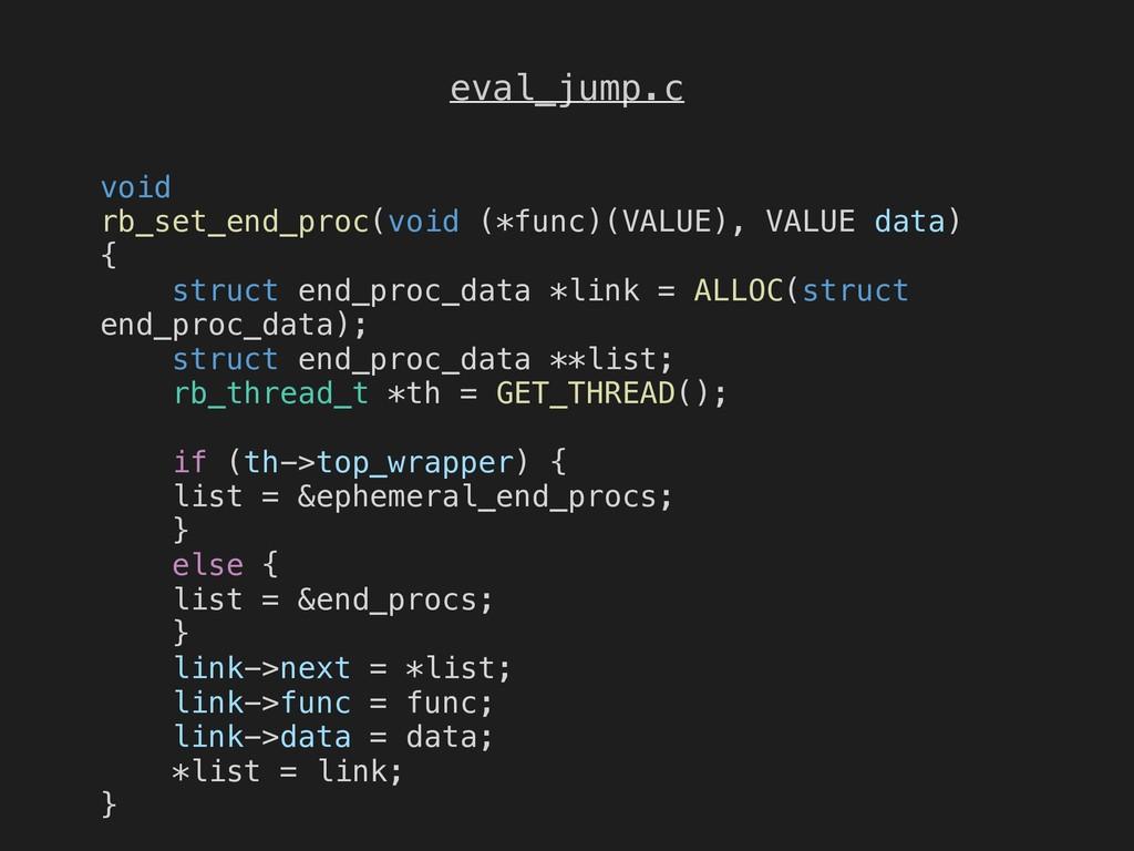 eval_jump.c void rb_set_end_proc(void (*func)(V...