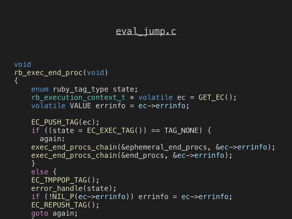 eval_jump.c void rb_exec_end_proc(void) { enum ...