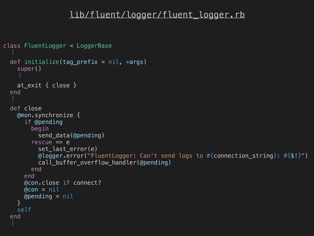 lib/fluent/logger/fluent_logger.rb class Fluent...