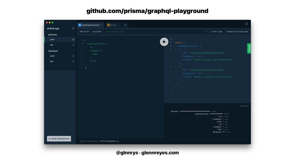 @glnnrys · glennreyes.com github.com/prisma/gra...
