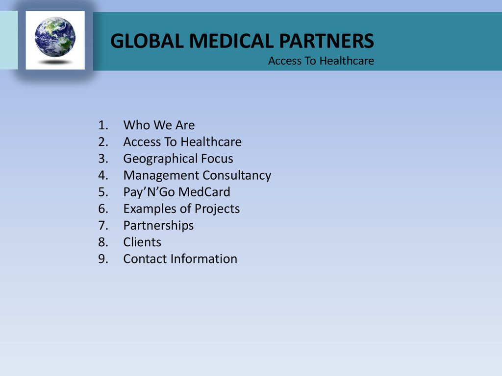 GLOBAL MEDICAL PARTNERS Access To Healthcare 1....