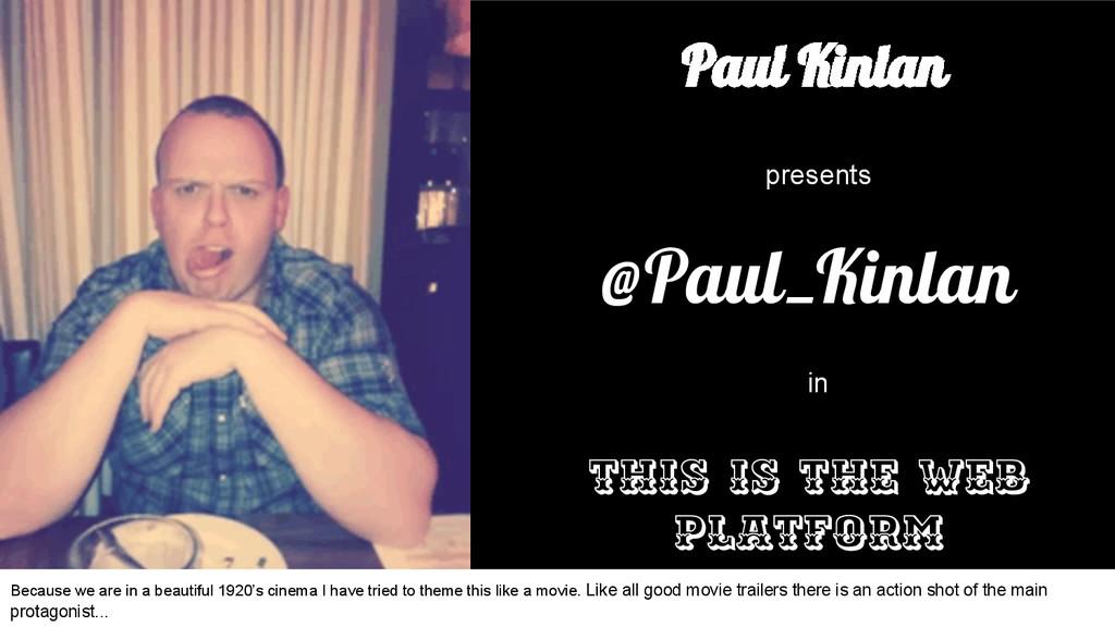 Paul Kinlan This is the Web Platform @Paul_Kinl...