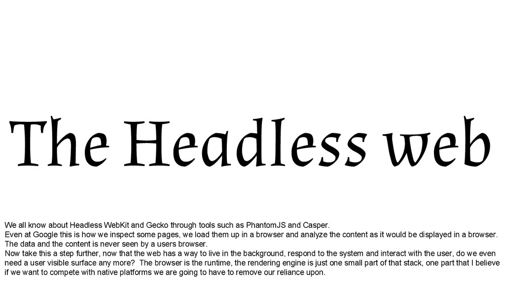 The Headless web We all know about Headless Web...