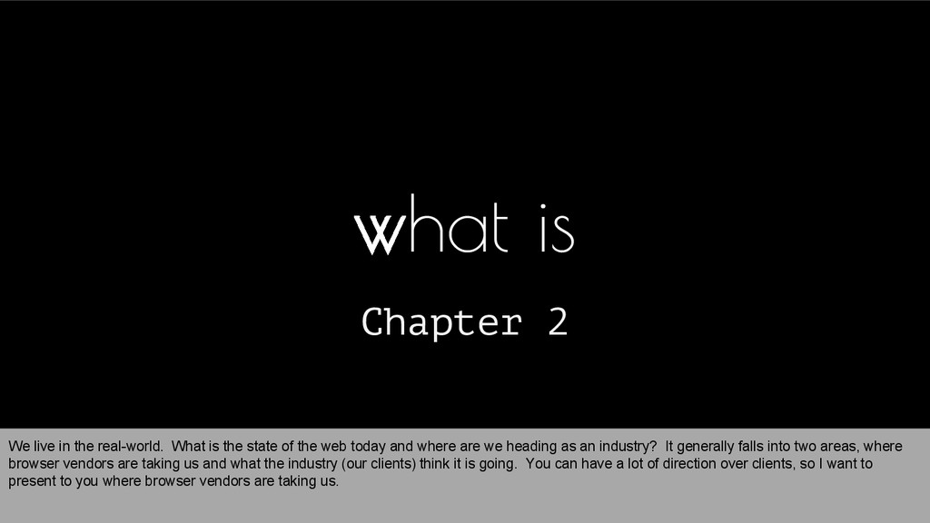 Chapter 2 what is We live in the real-world. Wh...