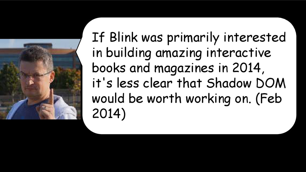 If Blink was primarily interested in building a...