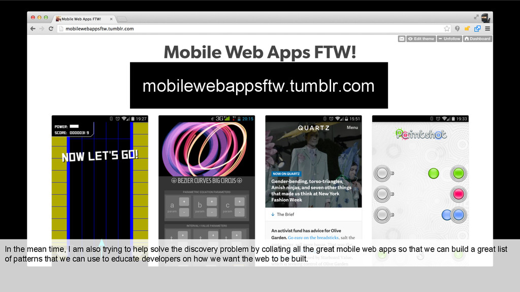 mobilewebappsftw.tumblr.com In the mean time, I...
