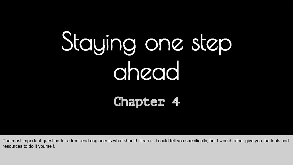 Chapter 4 Staying one step ahead The most impor...
