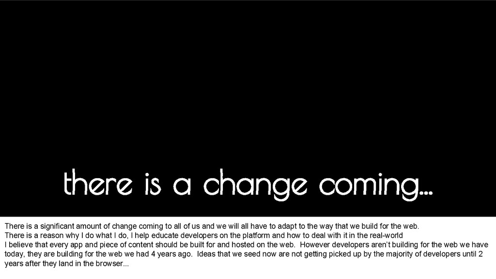 there is a change coming... There is a signific...
