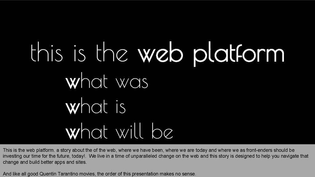 this is the web platform what was what is what ...
