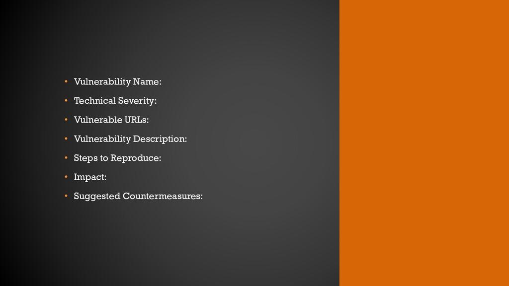 • Vulnerability Name: • Technical Severity: • V...