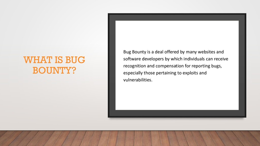 WHAT IS BUG BOUNTY? Bug Bounty is a deal offere...