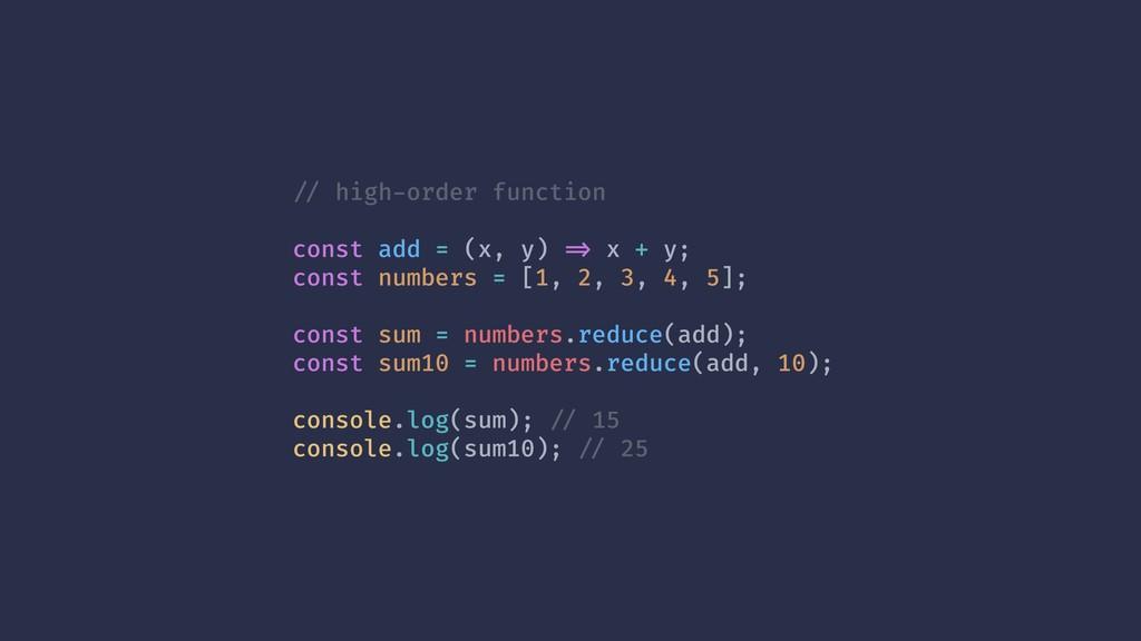 !// high-order function const add = (x, y) !=> ...