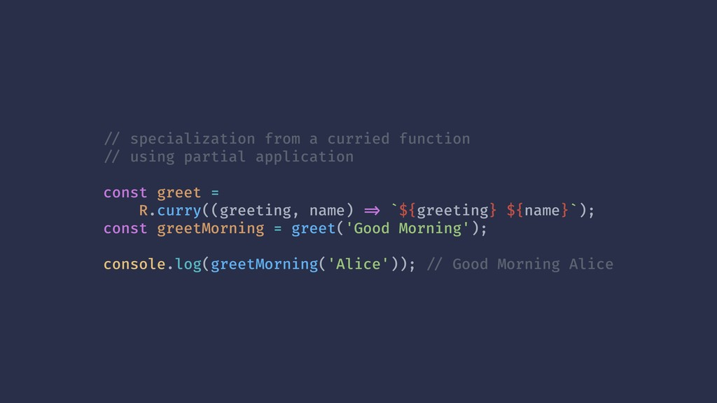 !// specialization from a curried function !// ...