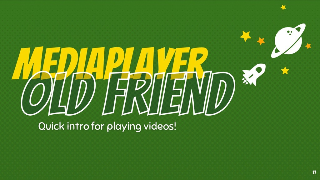 MediaPlayer Quick intro for playing videos! 11