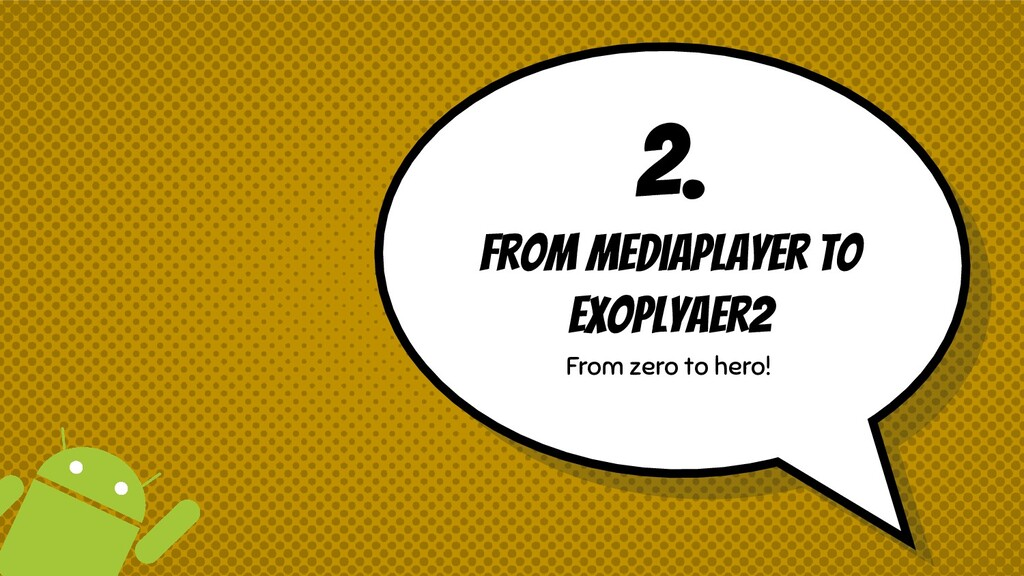 2. From Mediaplayer to exoplyaer2 From zero to ...