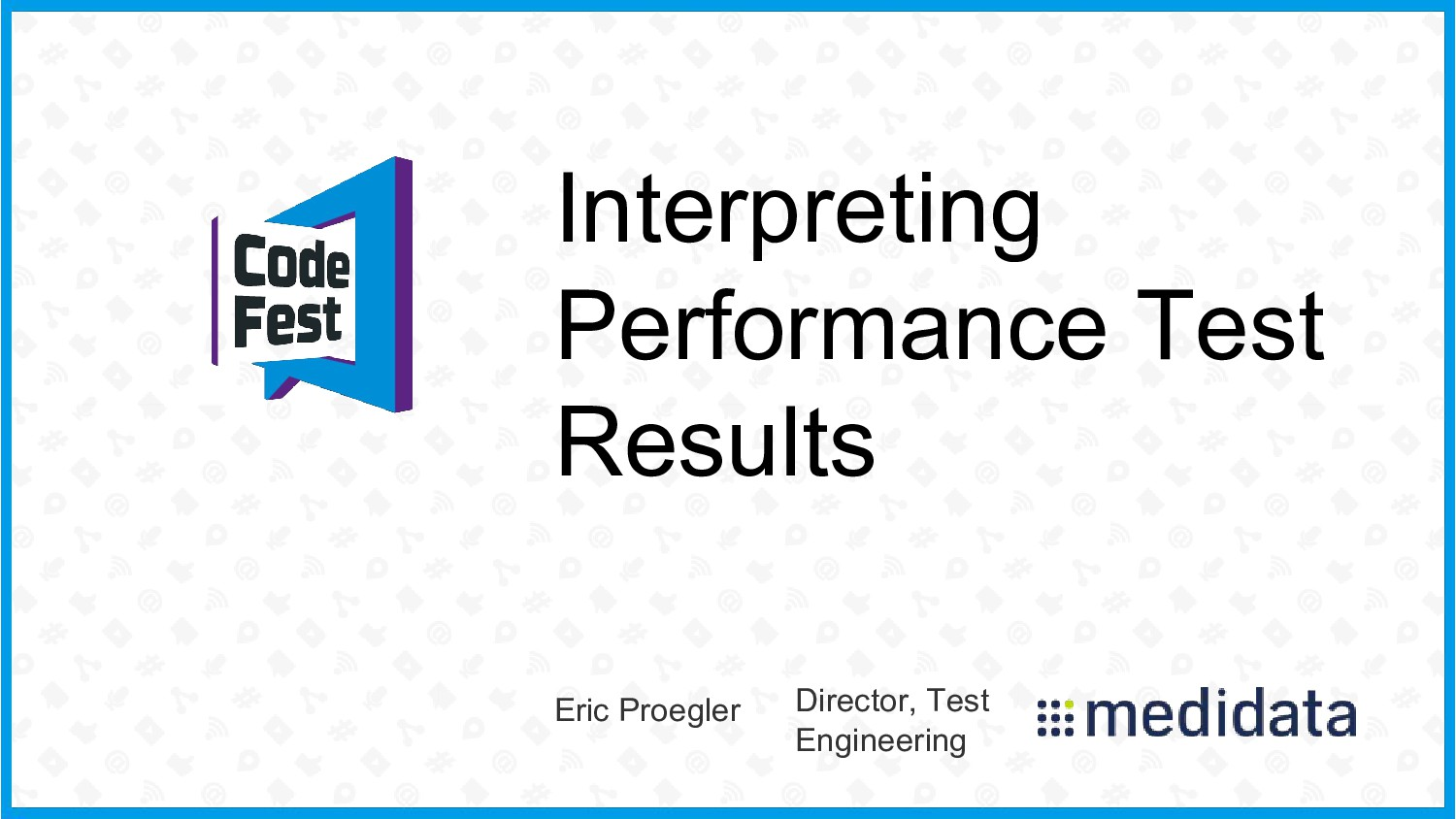 Interpreting Performance Test Results Eric Proe...