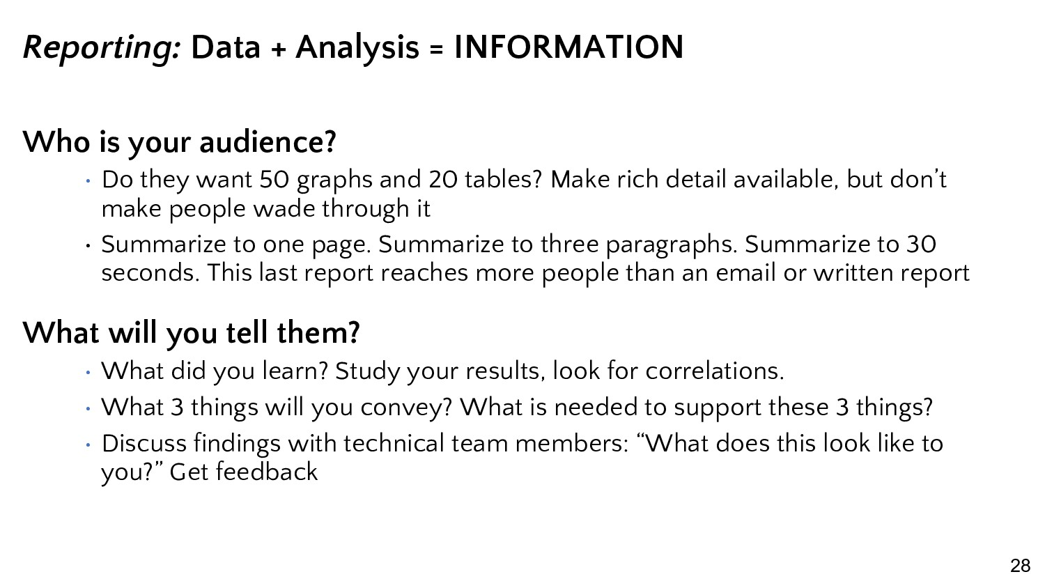 28 Reporting: Data + Analysis = INFORMATION Who...