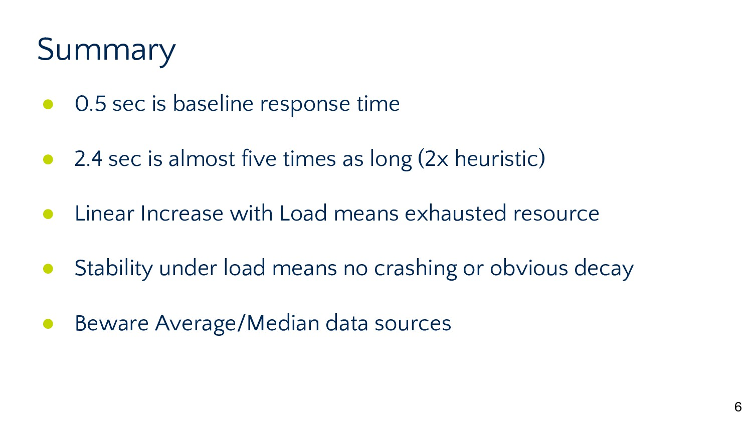 6 Summary ● 0.5 sec is baseline response time ●...