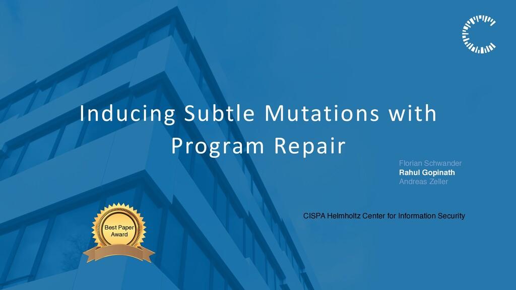Inducing Subtle Mutations with Program Repair F...