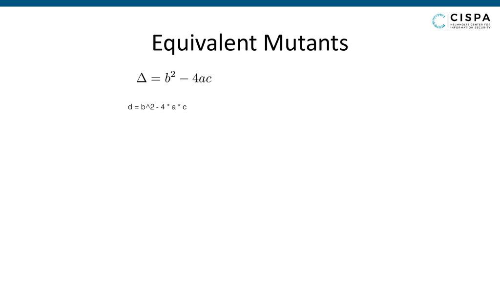 d = b^2 - 4 * a * c = b2 4ac Equivalent Mutants