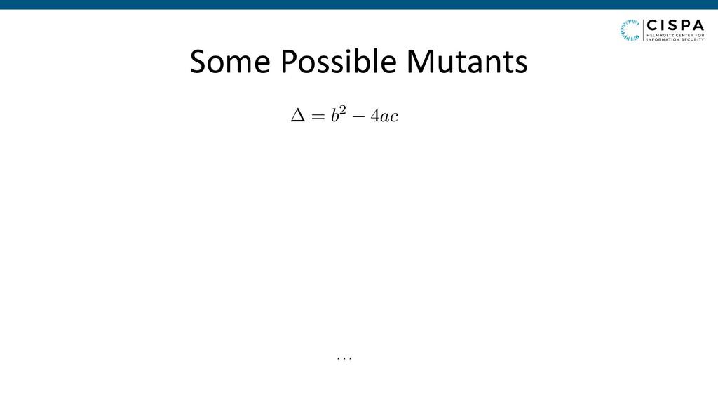 … = b2 4ac Some Possible Mutants