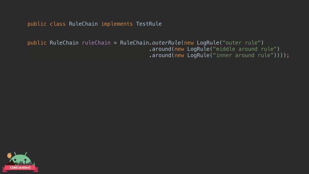 public class RuleChain implements TestRule pub...