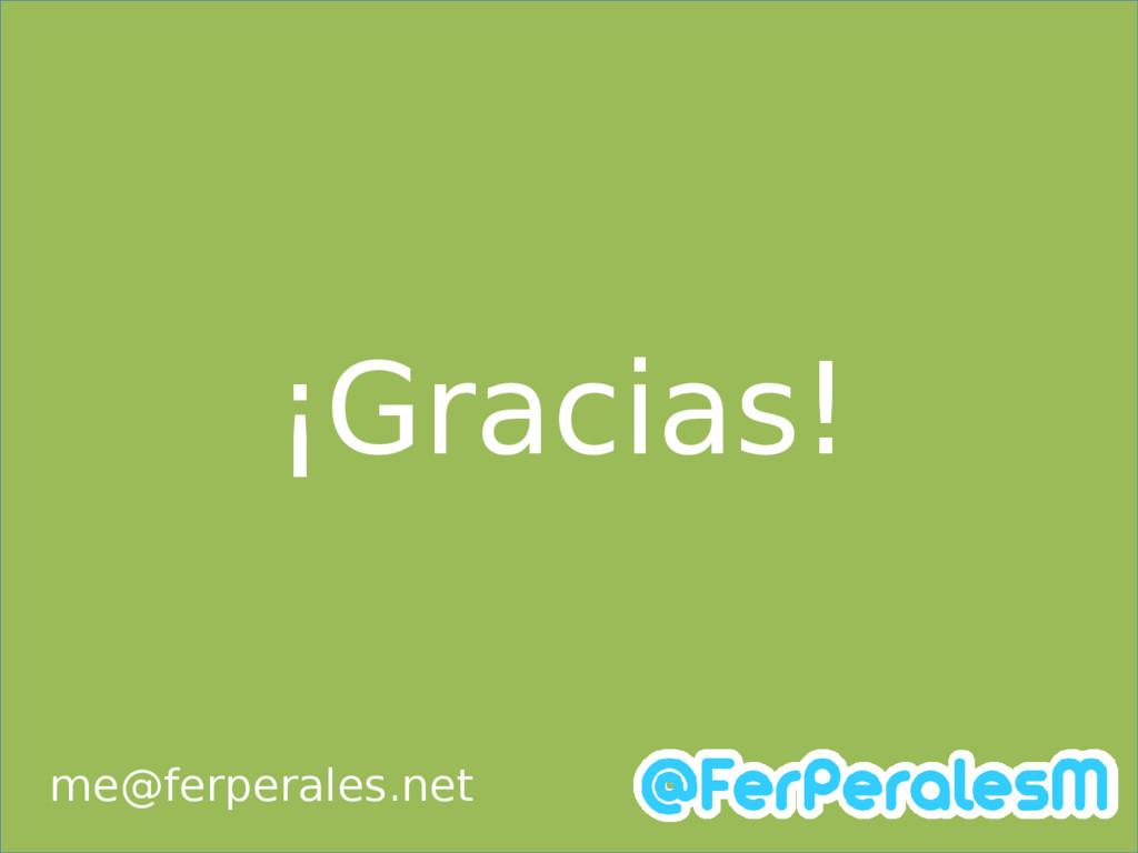 ¡Gracias! me@ferperales.net