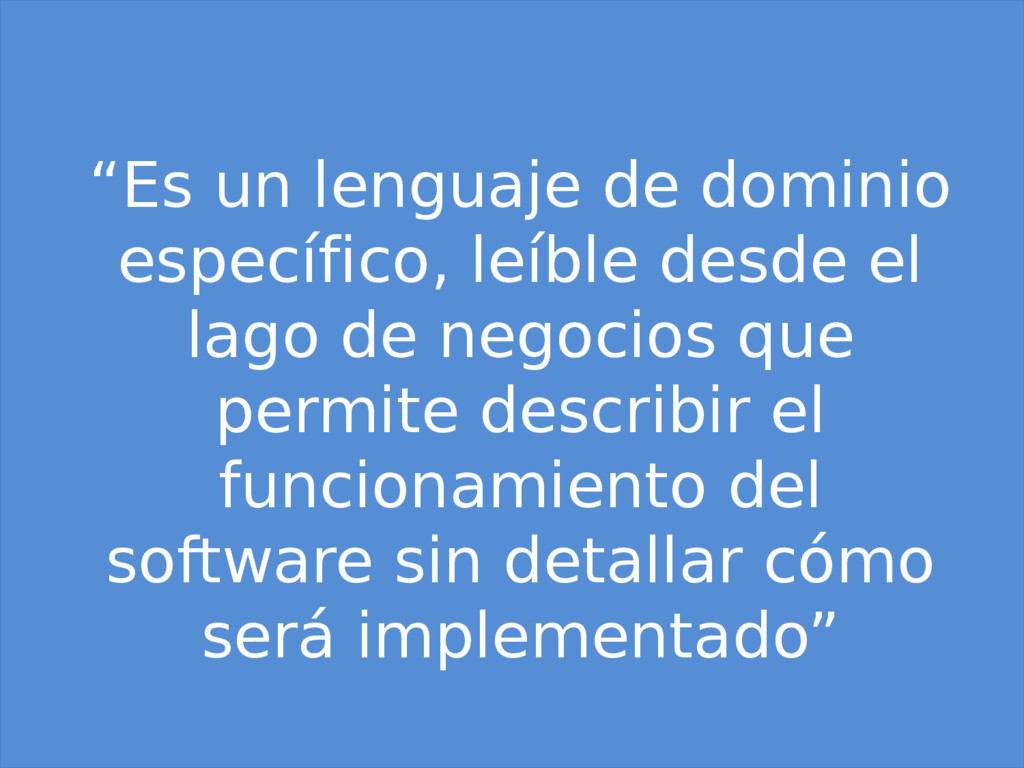"""""""Es un lenguaje de dominio específico, leíble d..."""