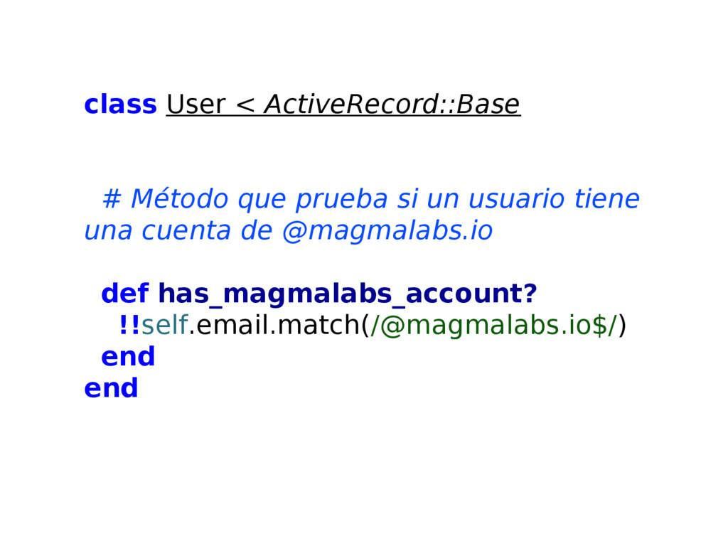 class User < ActiveRecord::Base # Método que pr...