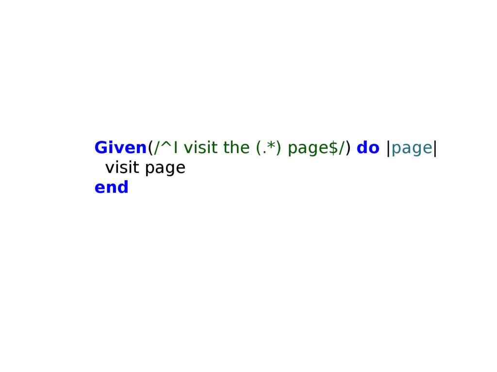 Given(/^I visit the (.*) page$/) do |page| visi...