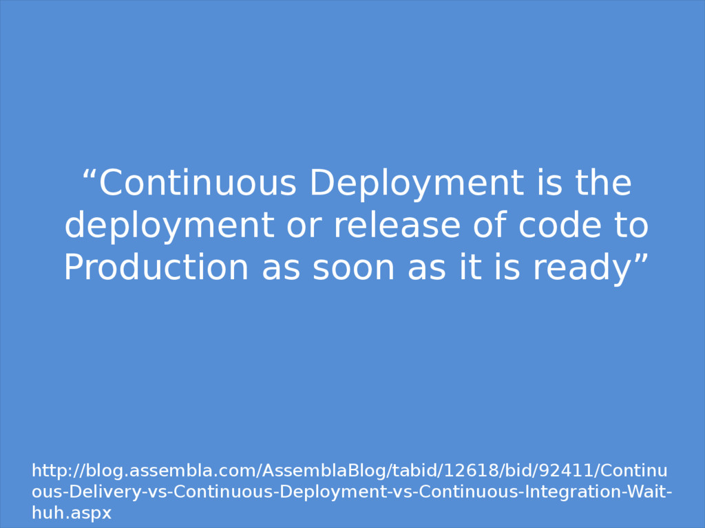 """""""Continuous Deployment is the deployment or rel..."""