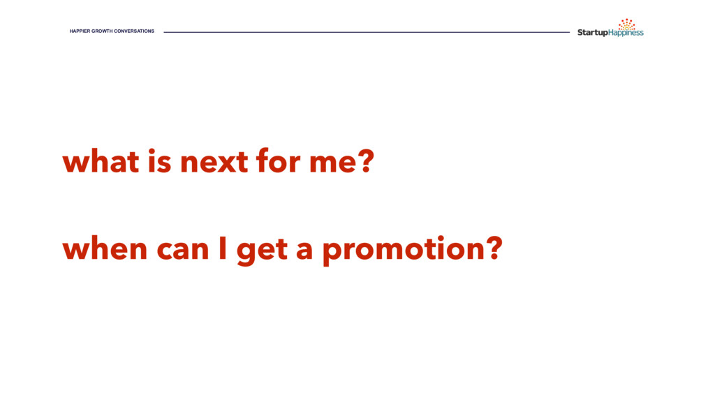 what is next for me? when can I get a promotion...