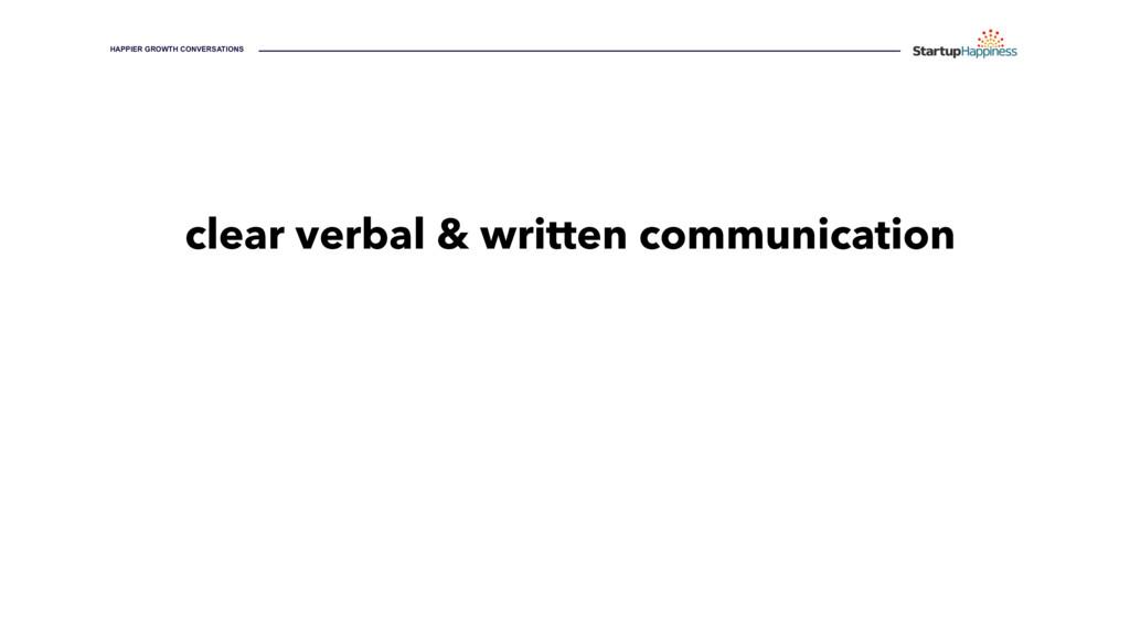 clear verbal & written communication HAPPIER GR...